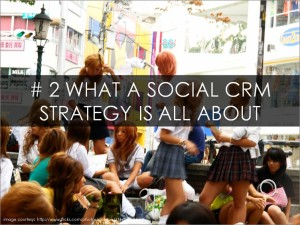 What A Social CRM Strategy is All About