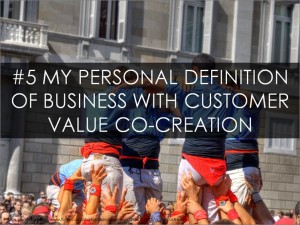 My Personal Definition of Value Co-Creation